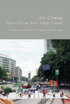 Shi Cheng: Short Stories from Urban China (BOK)