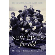 New Lives for Old: The Story of Britain's Home Children (BOK)