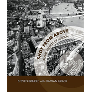 Shot from Above: Aerial Aspects of London (BOK)