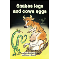 Snakes Legs and Cows Eggs (BOK)