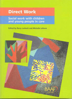 Direct Work: Social Work with Children and Young People in Care (BOK)
