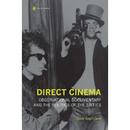 Direct Cinema - Observational Documentary and the Politics o (BOK)