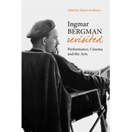 Ingmar Bergman Revisited - Performance, Cinema, and the Arts (BOK)