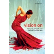 Vision On - Film, Television, and the Arts in Britain (BOK)