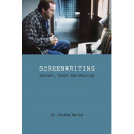Screeenwriting - History, Theory and Practice (BOK)