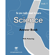 So You Really Want to Learn Science: Book 1: Answer Book (BOK)