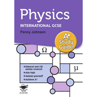 Physics A* Study Guide: Study and Revision Guide for GCSE and International GCSE (BOK)