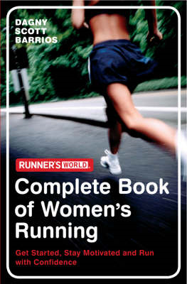 """Runner's World"": The Complete Book of Women's Running: Get Started, Stay Motivated and Run with Con (BOK)"