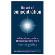 The Art of Concentration: Enhance Focus, Reduce Stress and Achieve More (BOK)