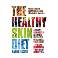 The Healthy Skin Diet: Your Complete Guide to Beautiful Skin in Just 8 Weeks! (BOK)