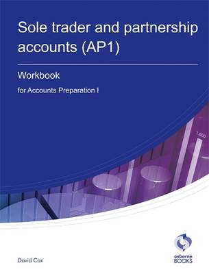 Sole Trader and Partnership Accounts Workbook (AP1): Accounts Preparation 1 (BOK)