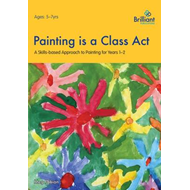 Painting is a Class Act, Years 1-2 (BOK)