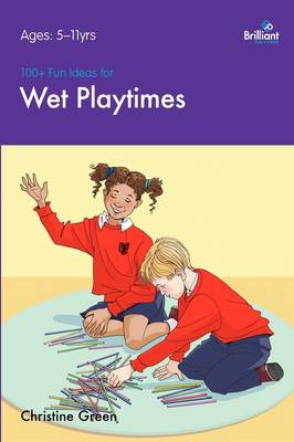 100+ Fun Ideas for Wet Playtimes (BOK)