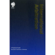 International Arbitration: A Practical Guide (BOK)