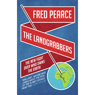 The Landgrabbers: The New Fight Over Who Owns the Earth (BOK)
