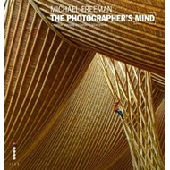 The Photographer's Mind: Creative Thinking for Better Digital Photos (BOK)