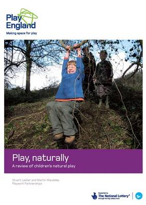 Play, Naturally: A Review of Children's Natural Play (BOK)