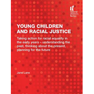 Young Children and Racial Justice: Taking Action for Racial Equality in the Early Years - Understand (BOK)