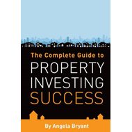 Complete Guide to Property Investing Success (BOK)