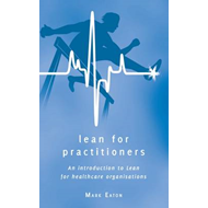 Lean for Practitioners: An Introduction to Lean for Healthcare Organisations (BOK)