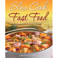 Slow Cook, Fast Food (BOK)