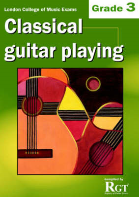 Grade 3 LCM Exams Classical Guitar Playing (BOK)