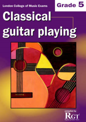 Grade 5 LCM Exams Classical Guitar Playing (BOK)