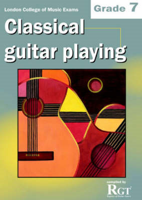 Grade 7 LCM Exams Classical Guitar Playing (BOK)