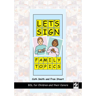 Let's Sign Family Topics: BSL for Children and Their Carers (BOK)