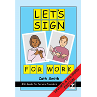 Let's Sign for Work: BSL Guide for Service Providers (BOK)