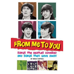 From Me to You: Songs the Beatles Covered and Songs They Gave Away (BOK)