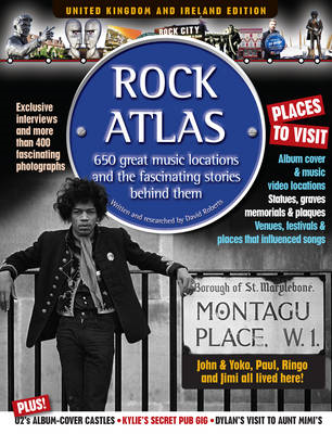 Rock Atlas: 700 Great Music Locations and the Fascinating Stories Behind Them (BOK)