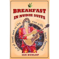 Breakfast in Nudie Suits: Out of Tune and on the Run with Gram Parsons (BOK)