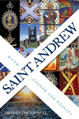Saint Andrew: Myth, Legend and Reality (BOK)