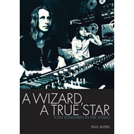 A Wizard , a True Star: Todd Rundgren in the Studio (BOK)