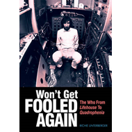 Won't Get Fooled Again: The Who from Lifehouse to Quadrophenia (BOK)