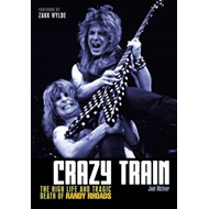 Crazy Train: The High Life and Tragic Death of Randy Rhoads (BOK)
