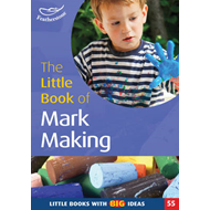The Little Book of Mark Making: Little Books with Big Ideas (BOK)