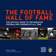 The Football Hall of Fame: The Official Guide to the Greatest Footballing Legends of All Time (BOK)
