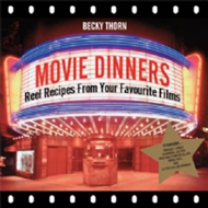 Movie Dinners: Reel Recipes From Your Favourite Films (BOK)