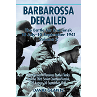 Barbarossa Derailed: The Battle for Smolensk 10 July-10 September 1941: The German Offensives on the (BOK)