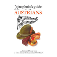 Xenophobe's Guide to the Austrians (BOK)