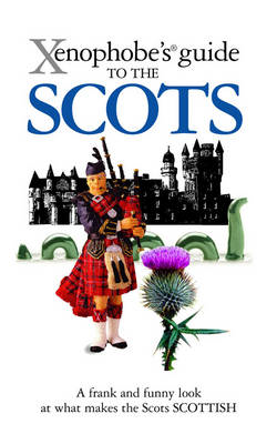 Xenophobe's Guide to the Scots (BOK)