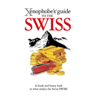 Xenophobe's Guide to the Swiss (BOK)