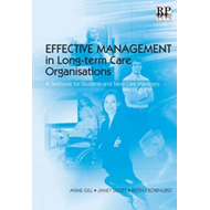 Effective Management in Long-term Care Organisations: A Textbook for Students and New Care Managers (BOK)