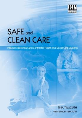 Safe and Clean Care: Infection Prevention and Control for Health and Social Care Students (BOK)