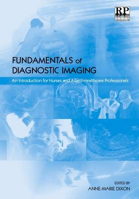 Fundamentals of Diagnostic Imaging: An Introduction for Nurses and Allied Health Care Professionals (BOK)