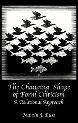 The Changing Shape of Form Criticism: A Relational Approach (BOK)