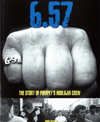 6.57: The Story of Pompey's Hooligan Crew (BOK)