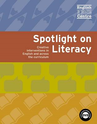 Spotlight on Literacy: Creative Interventions in English and Across the Curriculum (BOK)